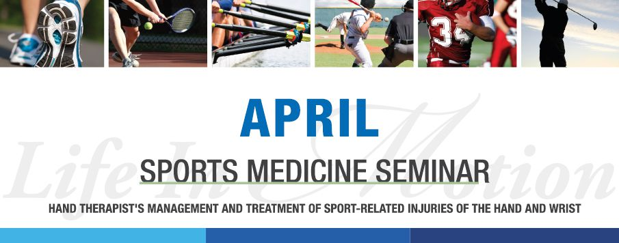 Sport Medicine Seminar: Hand Therapist's Management and Treatment of Sport-Related Injuries of the Hand and Wrist