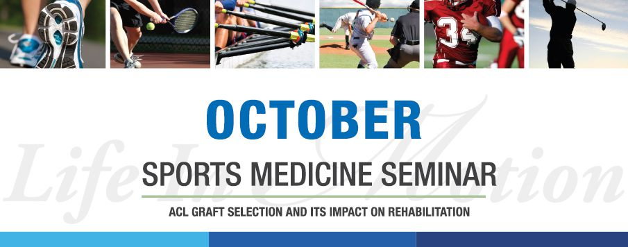 Sports Medicine Seminar: ACL Graft Selection and Its Impact on Rehabilitation