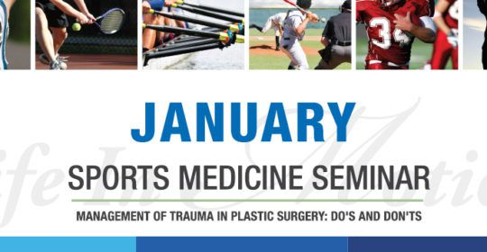 Sports Medicine Seminar: Management of Trauma in Plastic Surgery: Do's and Don'ts